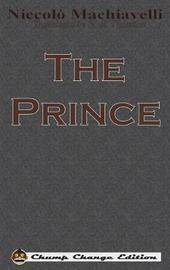 The Prince (Chump Change Edition) by Niccolo Machiavelli image