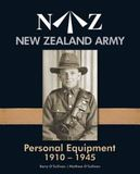 New Zealand Army Personal Equipment 1910 -1945 by Barry O'Sullivan