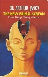 The New Primal Scream by Arthur Janov image