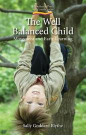 Well Balanced Child, The by Sally Goddard Blythe