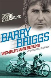 Wembley and Beyond by Barry Briggs