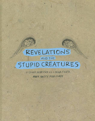 Revelations and the Stupid Creatures by John Murphy