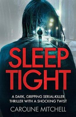 Sleep Tight by Caroline Mitchell