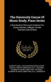 The University Course of Music Study, Piano Series by Rudolph Ganz