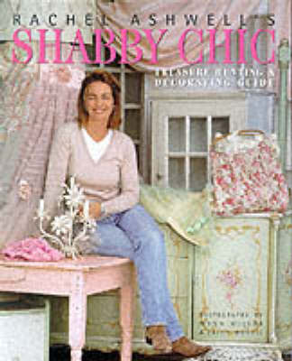 Rachel Ashwell's Shabby Chic Guide to Treasure Hunting and Decorating by Rachel Ashwell image