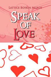 Speak of Love by Lattice Boykin Mckoy image