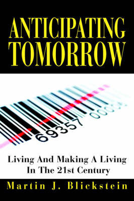 Anticipating Tomorrow by Martin J. Blickstein