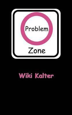 Problemzone by Wiki Kalter