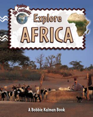 Explore Africa by Bobbie Kalman