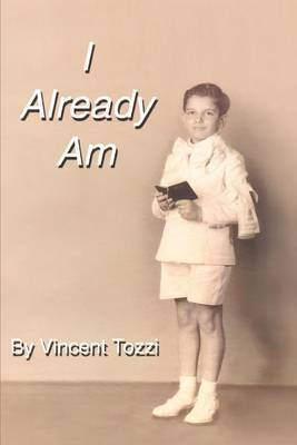I Already Am by Vincent Tozzi image