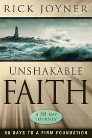Unshakable Faith by Rick Joyner