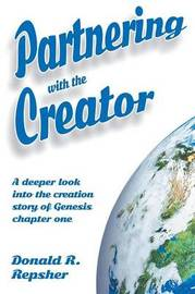Partnering with the Creator by Donald Repsher