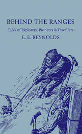 Behind the Ranges by E. E. Reynolds