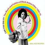 Can You Dig It? Music & Politics of Black Action Films: 1968-1975 (2CD) by Various Artists