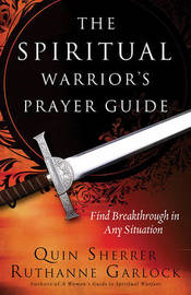 The Spiritual Warrior's Prayer Guide by Quin Sherrer image