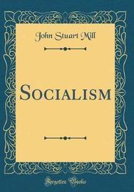 Socialism (Classic Reprint) by John Stuart Mill image