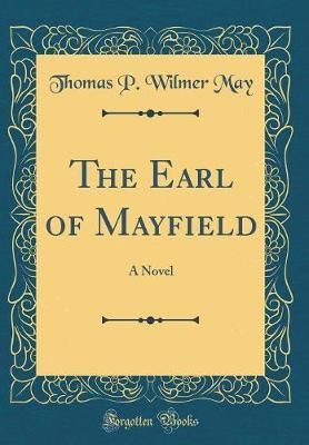 The Earl of Mayfield by Thomas P Wilmer May