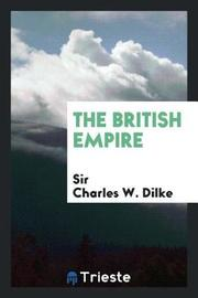 The British Empire by Sir Charles W Dilke image