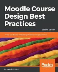 Moodle Course Design Best Practices by Susan Smith Nash