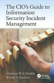 The CIO's Guide to Information Security Incident Management by Matthew William Arthur Pemble image