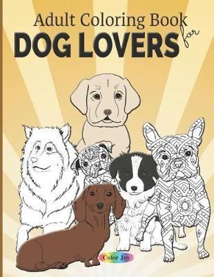 Adult coloring book for dog lovers by Color Joy