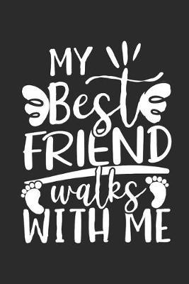 My Best Friend walks with Me by Values Tees