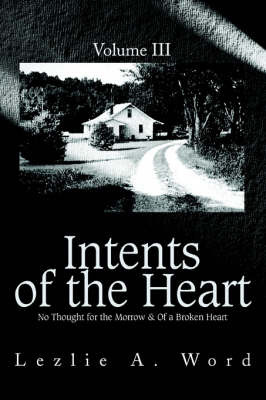 Intents of the Heart: Volume III by Lezlie A Word image