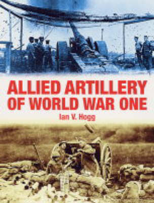 Allied Artillery of World War One by Ian V. Hogg image