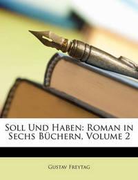 Soll Und Haben: Roman in Sechs Bchern, Volume 2 by Gustav Freytag