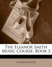 The Eleanor Smith Music Course, Book 3 by Eleanor Smith