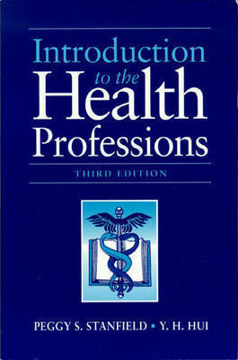 Introduction to the Health Professions by Peggy S. Stanfield, R.D., M.S.