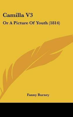 Camilla V3: Or a Picture of Youth (1814) by Frances Burney