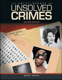 The Encyclopedia of Unsolved Crimes by Michael Newton