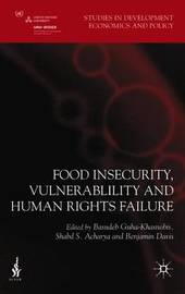 Food Insecurity, Vulnerability and Human Rights Failure by Basudeb Guha-Khasnobis