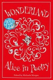 Wonderland: Alice in Poetry by Michaela Morgan image