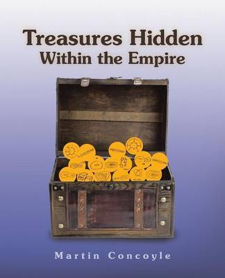 Treasures Hidden Within the Empire by Martin Concoyle