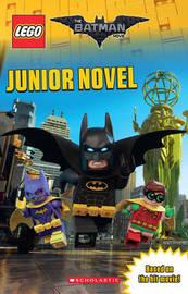 The LEGO Batman Movie: Junior Novel by Jeanette Lane