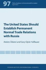 The United States Should Establish Permanent Normal Trade Relations with Russia by Anders Aslund
