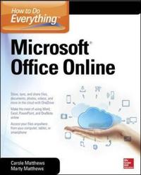 How to Do Everything: Microsoft Office Online by Carole Matthews