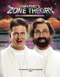 Tim and Eric's Zone Theory by Tim Heidecker