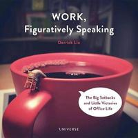 Work, Figuratively Speaking by Derrick Lin image