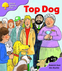 Oxford Reading Tree: Stage 1+: More First Sentences A: Top Dog by Roderick Hunt image