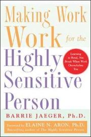 Making Work Work for the Highly Sensitive Person by Barrie S. Jaeger