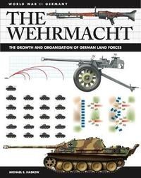 The Wehrmacht by Michael E Haskew