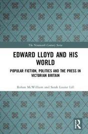 Edward Lloyd and His World by Rohan McWilliam
