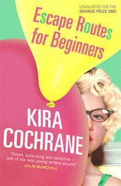 Escape Routes for Beginners by Kira Cochrane image