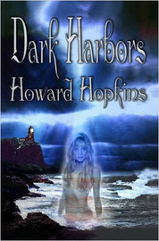 Dark Harbors by Howard Hopkins
