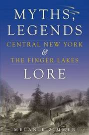 Central New York & the Finger Lakes by Melanie Zimmer