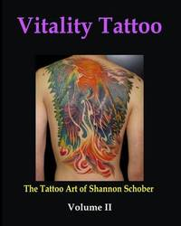 Vitality Tattoo Volume II by Shannon P Schober