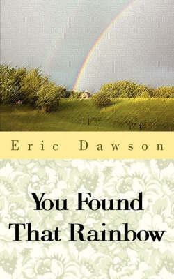You Found That Rainbow by Eric Dawson